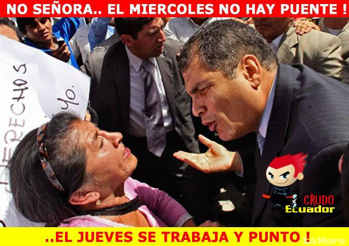Popular meme created by Crudo Ecuador, based on a real photo of Ecuadorean President Rafael Correa yelling at a demonstrator.